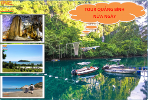 Tour Quảng Bình Nửa Ngày - Chương Trình Nhiều Lựa Chọn